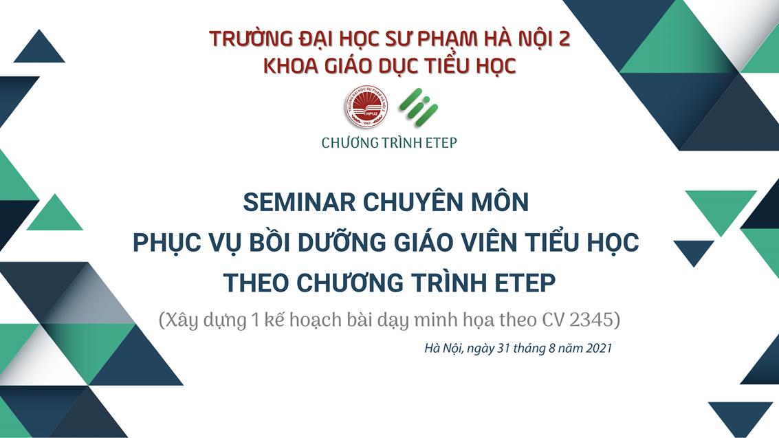 Serminar chuyên môn bồi dưỡng giáo viên Tiểu học theo chương trình ETEP